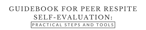 Evaluation Tools — Peer Respites