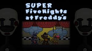 super five nights at freddy s fnaf fan game full game playthrough walkthrough no mentary