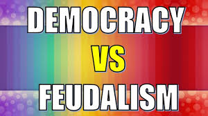feudalism vs democracy difference between feudalism and feudalism vs democracy difference between feudalism and democracy