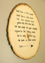 hold him a little longer poem on rustic wood round rustic woodland nursery wall art diy wall decor for nursery make your own sign by using sharpie to  on diy boy nursery wall art with rustic woodland nursery for baby boy love this rustic boy nursery