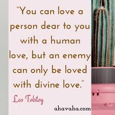 To Get Rid Of An Enemy One Must Love Him And Other Love Quotes Leo