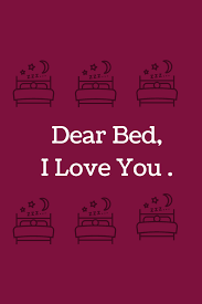 Dear Bed Quote About Sleep Sleep Quotes Sleep Quotes Bed Quotes