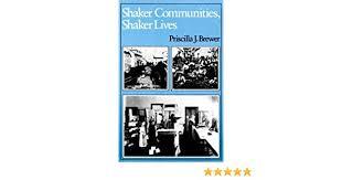 Shaker Communities, Shaker Lives by Priscilla J. Brewer (1988-02-15):  Amazon.com: Books