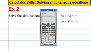 casio fx 991es plus calculator skills solving simultaneous equations you