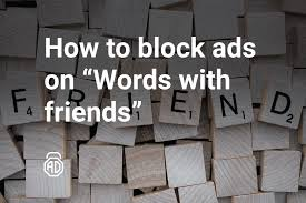 Words With Photo How To Block Ads On Words With Friends Adlock Blog