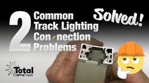 My Track Lighting Stopped Working 2 Common Track Lighting Connection Problems Solved
