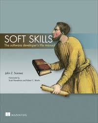 Soft Skills The Software Developer S Life Manual By John Sonmez