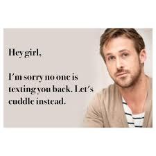 Ryan Gosling l Hey Girl Meme   friends   Pinterest   Hey Girl ... via Relatably.com