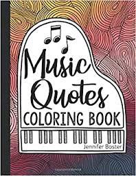 Search through 623,989 free printable colorings at getcolorings. Music Quotes Coloring Book 32 Inspirational Coloring Pages For Music Lovers Boster Jennifer 9798617909168 Amazon Com Books