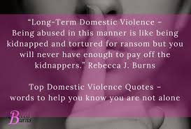 Domestic Violence Quotes Words To Help You Know You Are Not Alone Fascinating Quotes About Domestic Violence