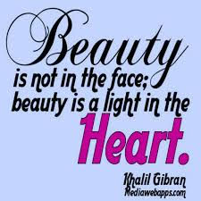 Beauty Comes From The Heart Quotes Best Of Beauty Is Not In The FaceBeauty Is A Light In The Heart Beauty
