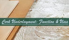 cork underlayment flooring pros cons