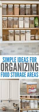 Kitchen Food Storage 2 Quick Tips For Organizing Food Storage Areas In Your Kitchen