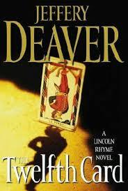 Jeffery Deaver. The Twelfth Card