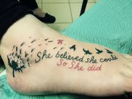 She Believed She Could So She Did Tattoo Foottattoo Tattoos