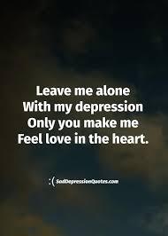 Depression Quotes About Love Unique Sad Depression Quotes Depressing Images About Love Depressed Life