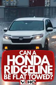 can a honda ridgeline be flat towed