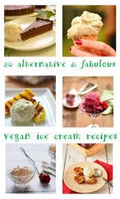 Gardeners Kitchen 20 Alternative Fabulous Vegan Ice Cream Recipes The Circus