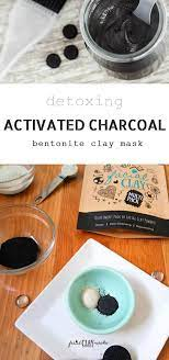 bentonite clay and activated charcoal
