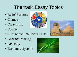 how to guide for thematic essays rdquo ppt thematic essay topics belief systems change citizenship conflict