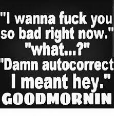 Good Fucking Morning Quotes Best of All Truelolgood Morning Babyhave An Amazing Dayit's