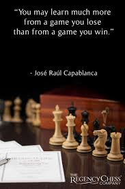 Many Quotes From Chess Masters Can Be Applied To Life For A Dose Of