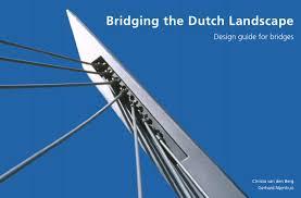 Bridge Bearing Design Guide Bridging The Dutch Landscape Design Guide For Bridges By