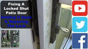 fixing a locked shut patio door getting it open repairing the lock