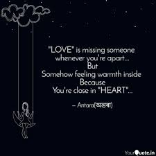 Love Is Missing Someone Quotes Writings By Antara Gogoi