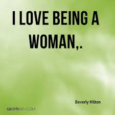 Quotes About Being A Woman Mesmerizing Beverly Hilton Quotes QuoteHD