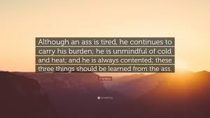 Chanakya Quote Although An Ass Is Tired He Continues To Carry His