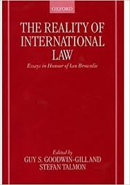the reality of international law essays in honour of ian brownlie  the reality of international law essays in honour of ian brownlie 1st edition