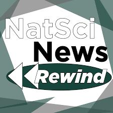 NatSci News Rewind