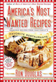 america s most wanted recipes delicious recipes from your family s favorite restaurants