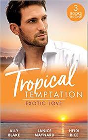 Tropical Temptation: Exotic Love: Her Hottest Summer Yet Those Summer  Nights / the Billionaire's Borrowed Baby / Beach Bar Baby: Amazon.de:  Blake, Ally, Maynard, Janice, Rice, Heidi: Fremdsprachige Bücher