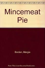 Mincemeat Pie: Borden, Margie: 9781555230487: Amazon.com: Books