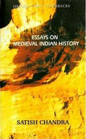 essays on medieval n history satish chandra  essays on medieval n history