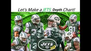 Lets Make A Jets Depth Chart New York Jets Position