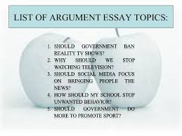 argument essay ideas persuasive essay topics org definition argument essay topics view larger