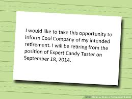retirment letter how to write a retirement letter 14 steps with pictures