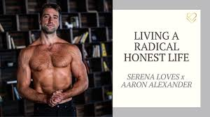 Living a Radical Honest Life with Aaron Alexander - YouTube