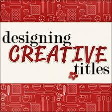 Designing Creative Titles The Daily Digi