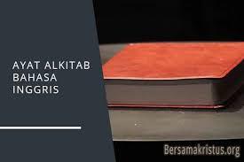 Mirip dengan alkitab dalam bahasa inggris dasar (bbe). 30 Ayat Alkitab Bahasa Inggris Dan Terjemahan Bersamakristus