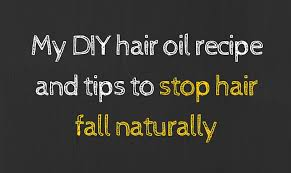 my diy hair oil recipe and tips to stop