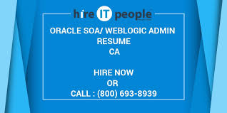 Oracle Soa Weblogic Admin Resume Ca Hire It People We Get It Done