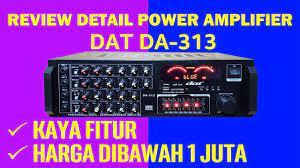 Review Detail Power Amplifier DAT DA 313 fitur lengkap harga dibawah 1juta  - YouTube