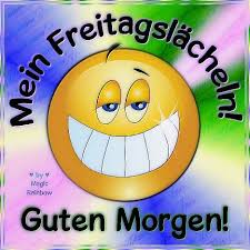Mein Freitagslächeln Guten Morgen Freitag Bild 26727