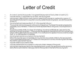 Letter of Credit An order is sent to the exporter It is agreed that payment will be by letter of credit L C