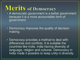 features of democracy 7 democratic govt • democracy is the best form of government
