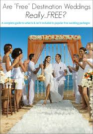 Are Free Wedding Packages Really Free Destination Wedding Details